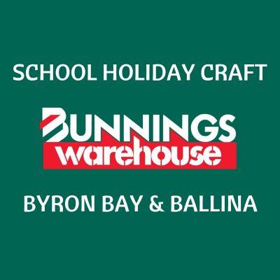 School Holiday Activities - Bunnings Byron Bay & Ballina
